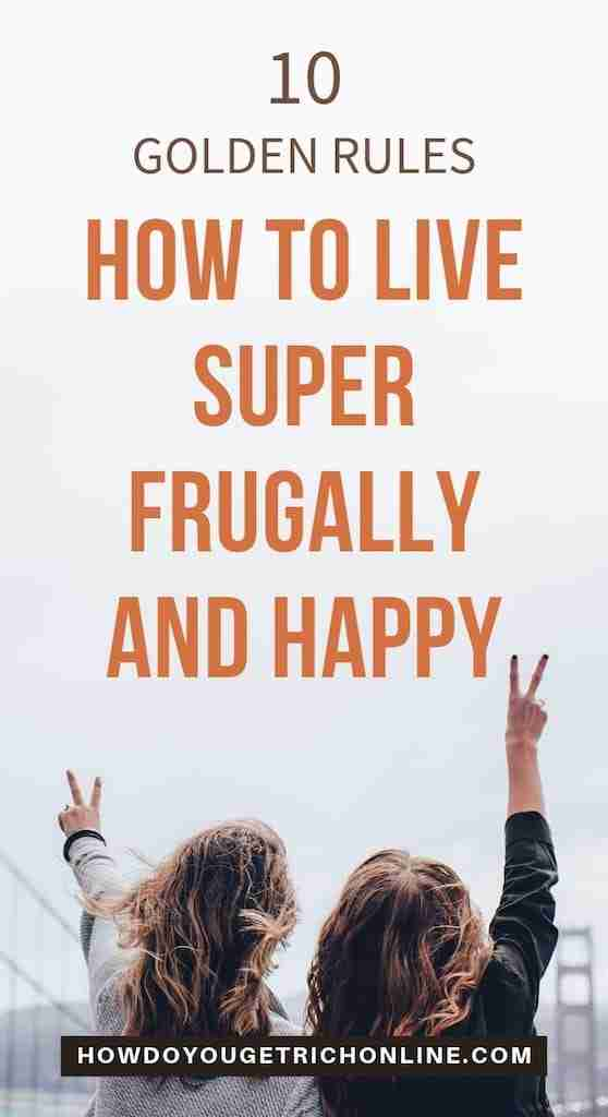 How to Live Super Frugally and Happy - Pinterest